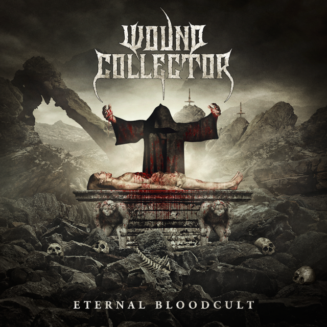 "Wound Collector ""Eternal Bloodcult"" May 24th 2018 Physical/Digital"